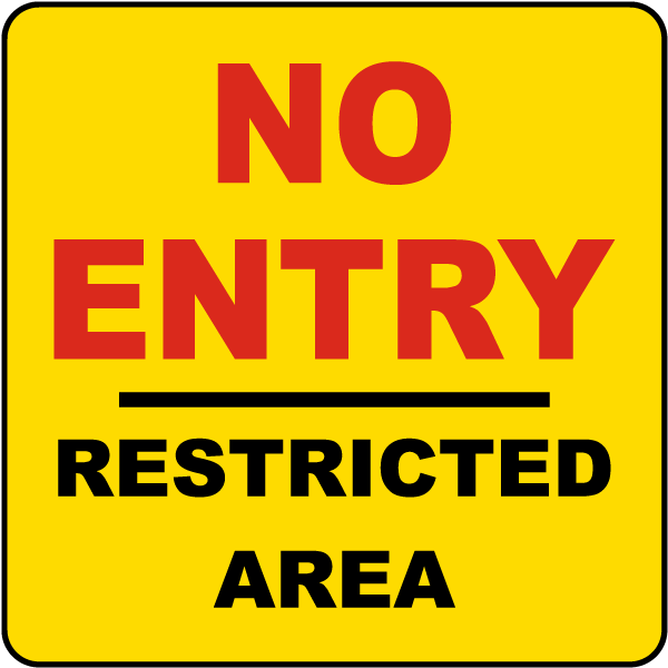 No Entry Restricted Area Label