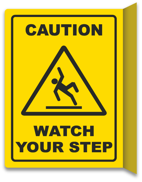2-Way Watch Your Step Sign
