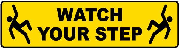 Watch Your Step Floor Sign