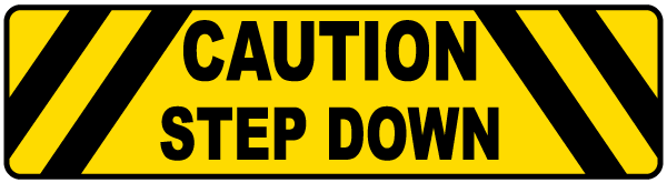 Caution Step Down Floor Sign