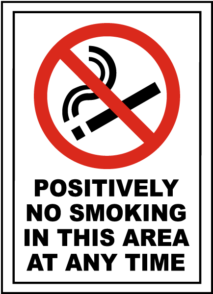 Positively No Smoking In This Area At Any Time Sign