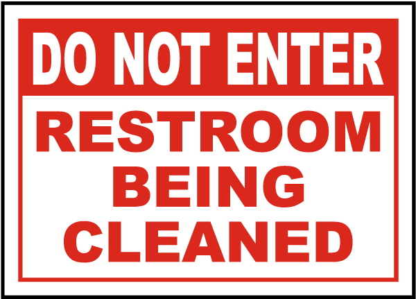 Restroom Being Cleaned Sign
