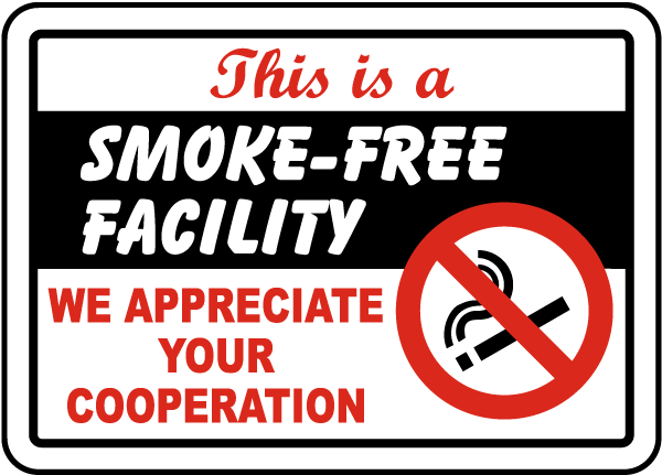 This is a Smoke Free Facility We Appreciate Your Cooperation Sign
