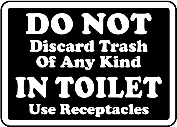 Do Not Discard Trash Of Any Kind In Toilet Please Use Receptacles Label