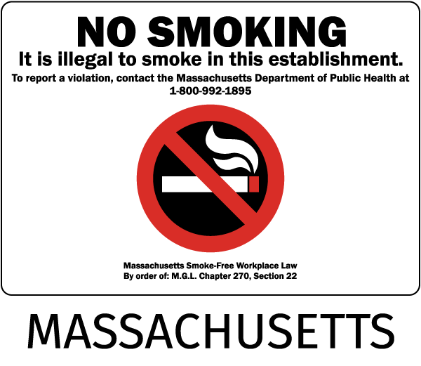 Massachusetts No Smoking It is illegal to smoke in this establishment. To report a violation..