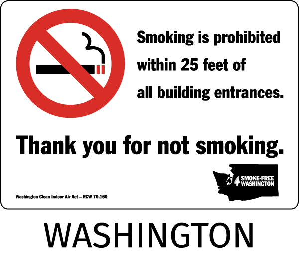 Washington Smoking is prohibited within 25 feet of all building entrances. Thank you for not smoking..