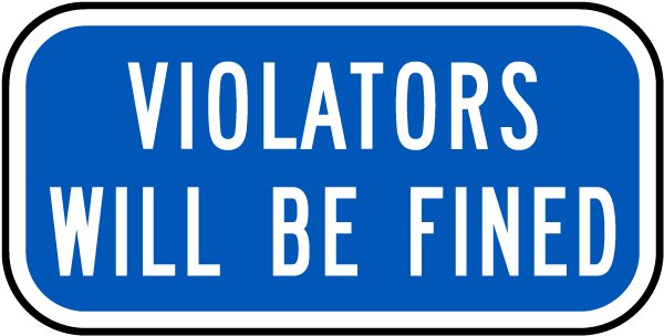 Violators Will Be Fined Sign
