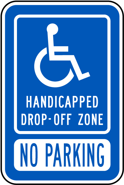 Handicapped Parking Sign-Handicapped Drop-Off Zone No Parking