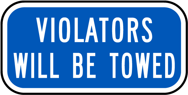 Violators Will Be Towed Sign