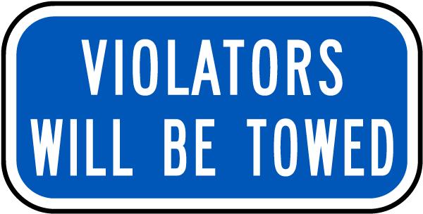 Violators Will Be Towed Sign