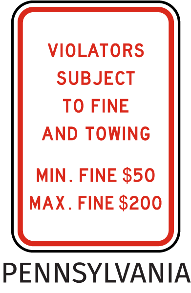 Pennsylvania Handicapped sign-Violators Subject To Fine And Towing Min. Fine $50 Max. Fine $200