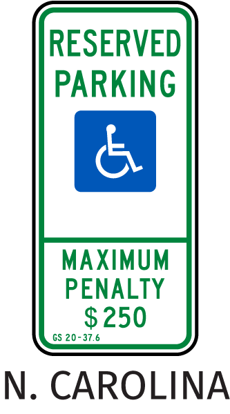 North Carolina Handicapped sign-Reserved Parking Maximum Penalty $250 GS 20-37.6