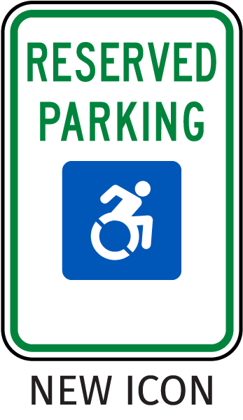 New Accessibility Symbol Reserved Parking Sign