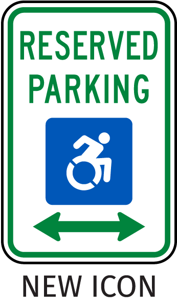 New Accessibility Symbol Reserved Parking Sign (Double Arrow)