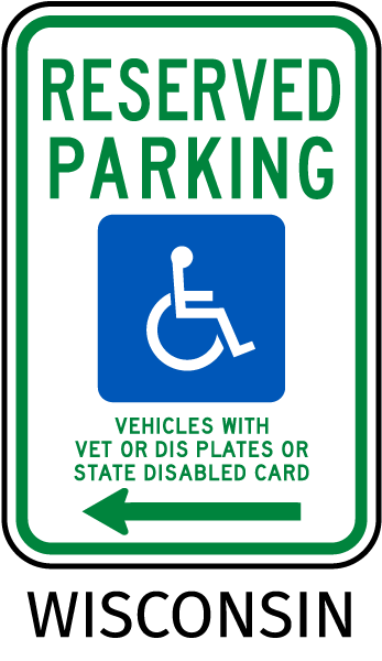 Wisconsin Reserved Parking Vehicles With Vet Or Dis Plates Or State Disabled Card with left arrow