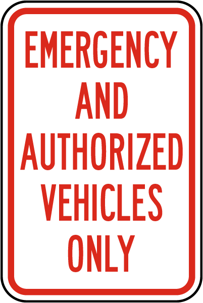 Emergency And Authorized Vehicles Only Sign