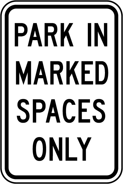 Park In Marked Spaces Only Sign