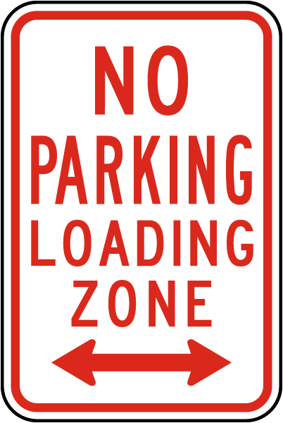 No Parking Loading Zone Sign with double arrow