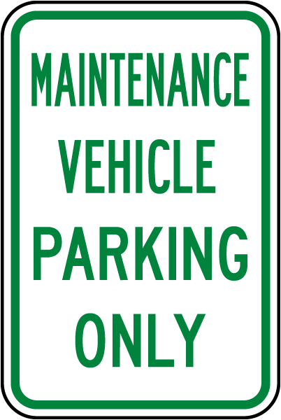 Maintenance Vehicle Parking Only