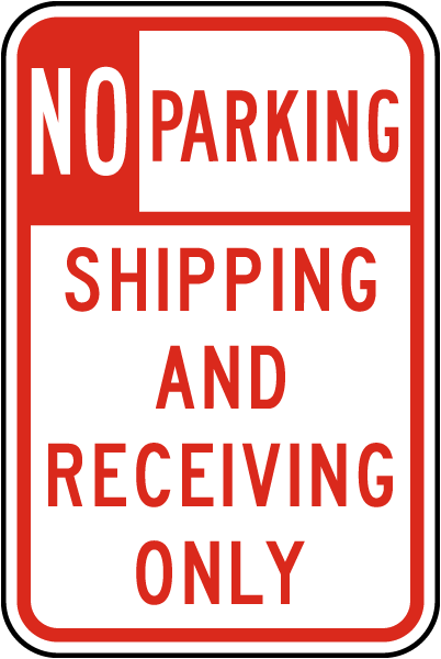 No Parking Shipping Receiving Only Sign