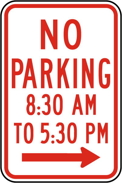No Parking 8:30 AM To 5:30 PM Sign with right arrow