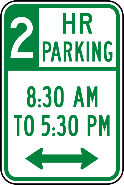 2 HR Parking 8:30 AM To 5:30 PM Sign