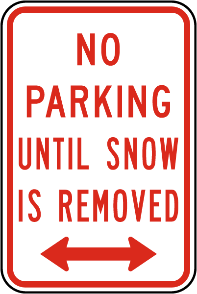 No Parking Until Snow Is Removed Sign with double arrow