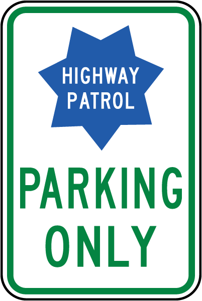 Highway Patrol Parking Only Sign