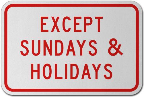 Except Sundays & Holidays Sign