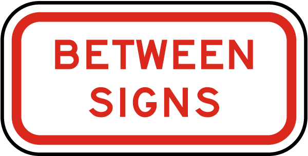 Between Signs Sign