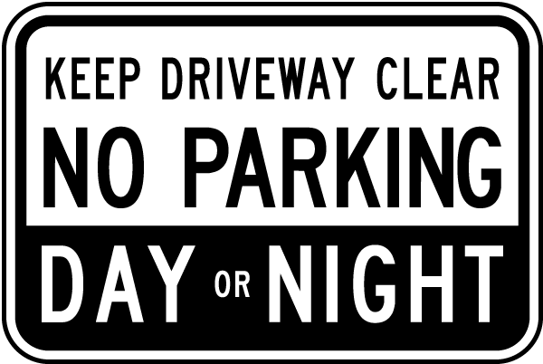 Keep Driveway Clear Day or Night Sign
