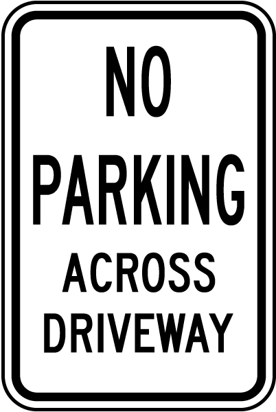 No Parking Across Driveway Sign