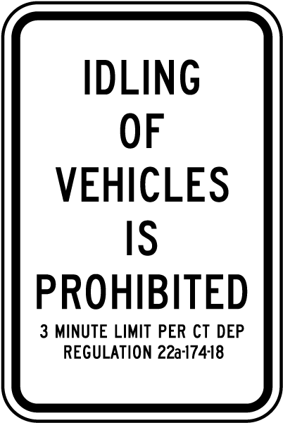Idling Of Vehicles Is Prohibited 3 Minute Limit Per CT DEP Regulation 22a-174-18 Sign