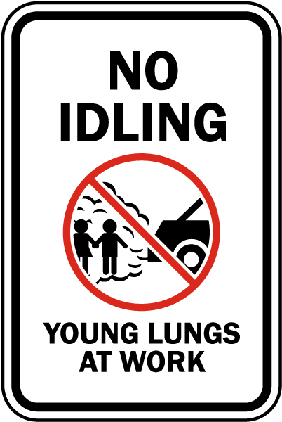 No Idling Young Lungs At Work Sign
