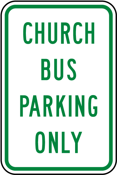 Church Bus Parking Only Sign