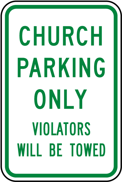 Church Parking Only Violators Will Be Towed Sign