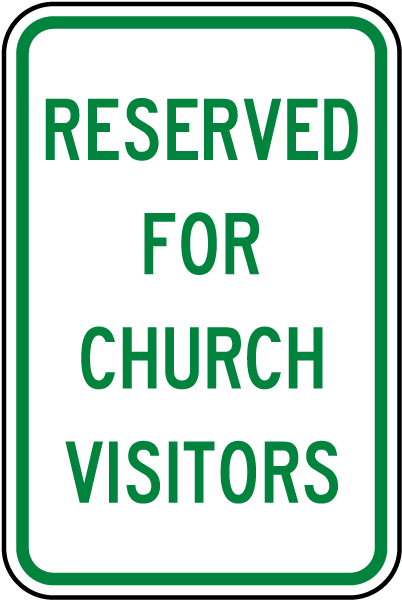 Reserved For Church Visitors Sign