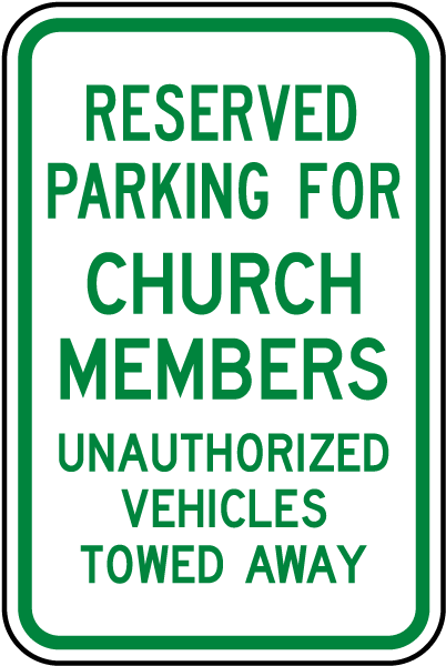 Reserved Parking For Church Members Unauthorized Vehicles Towed Away Sign