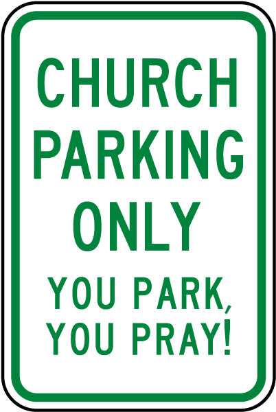 Church Parking Only Park & Pray Sign
