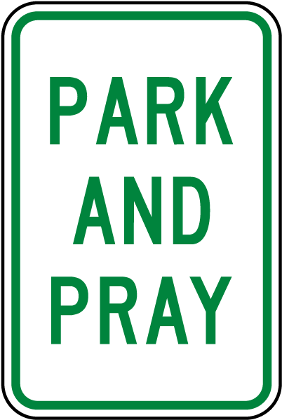 Park and Pray Sign