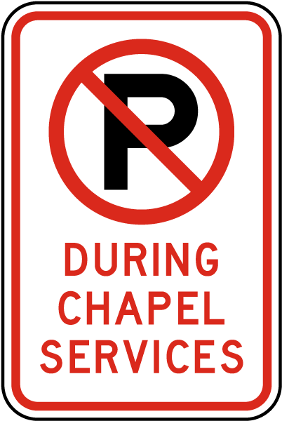 No Parking During Chapel Services Sign