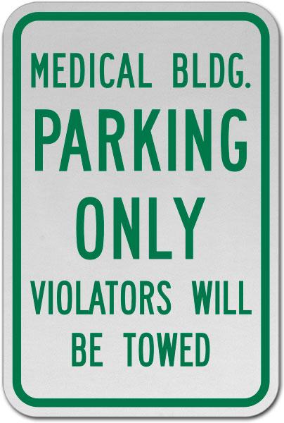 Medical Building Parking Only Sign