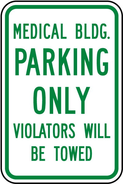 Medical Bldg Parking Only Violators Will Be Towed Sign