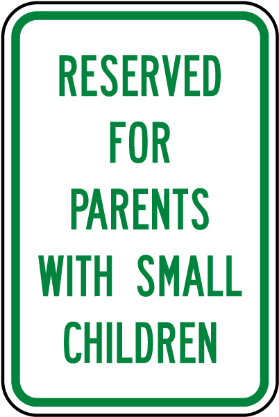 Reserved For Parents With Small Children Sign
