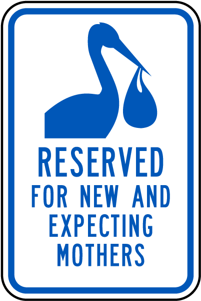 Reserved For New And Expecting Mothers Sign