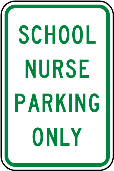 School Nurse Parking Only Sign