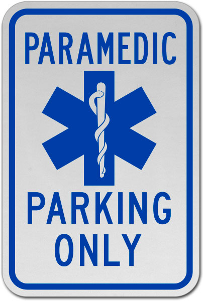 Paramedic Parking Only Sign