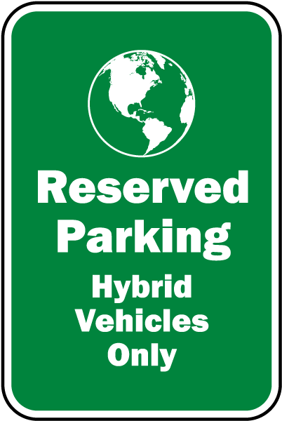 Reserved Parking Hybrid Vehicles Only Sign