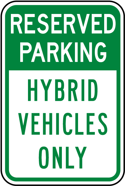 Reserved Hybrid Vehicles Only Sign