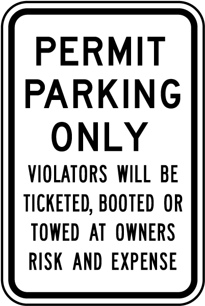 Permit Parking Only Violators Will Be Ticketed, Booted Or Towed At Owners Risk And Expense Sign